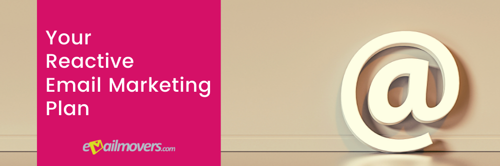 Your Reactive Email Marketing Plan (1)
