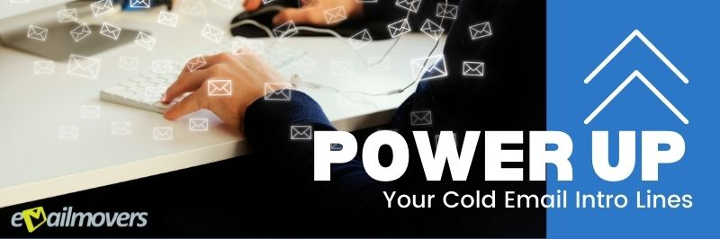 Power up your cold email intro lines